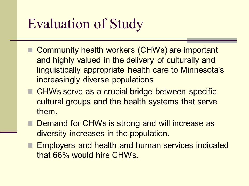 Evaluation of Study Community health workers (CHWs) are important and highly valued in the delivery of culturally and linguistically appropriate healt