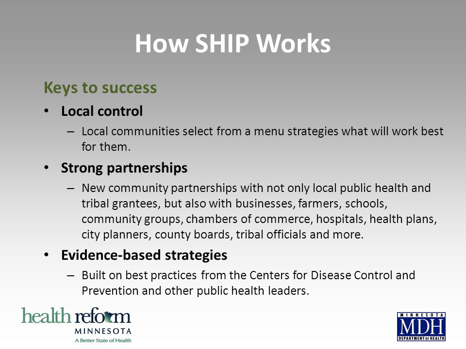 Keys to success Local control – Local communities select from a menu strategies what will work best for them.