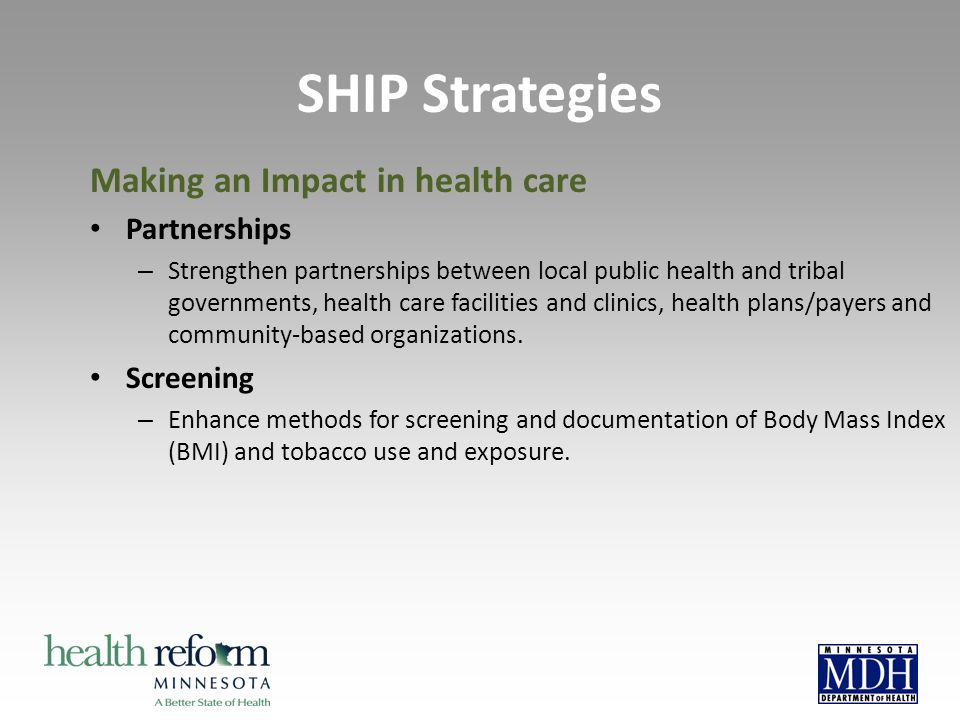 Making an Impact in health care Partnerships – Strengthen partnerships between local public health and tribal governments, health care facilities and clinics, health plans/payers and community-based organizations.