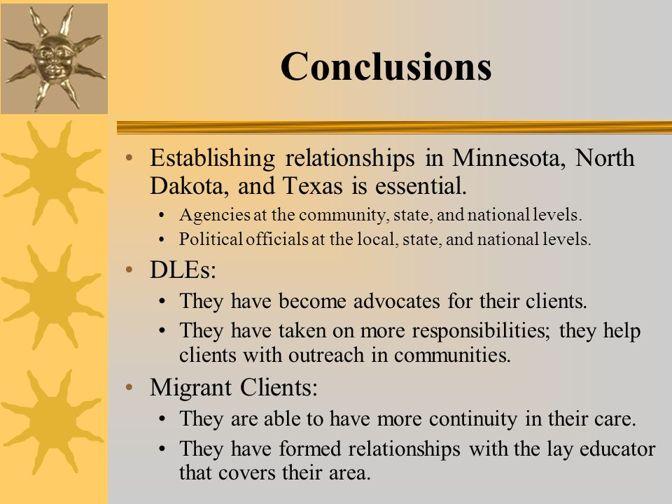 Conclusions Establishing relationships in Minnesota, North Dakota, and Texas is essential.