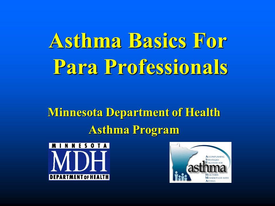 Asthma Basics For Para Professionals Minnesota Department of Health Asthma Program