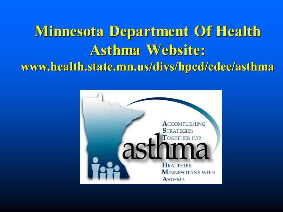 Minnesota Department Of Health Asthma Website: www.health.state.mn.us/divs/hpcd/cdee/asthma