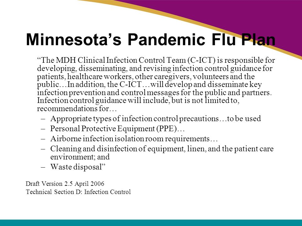 Minnesotas Pandemic Flu Plan The MDH Clinical Infection Control Team (C-ICT) is responsible for developing, disseminating, and revising infection cont