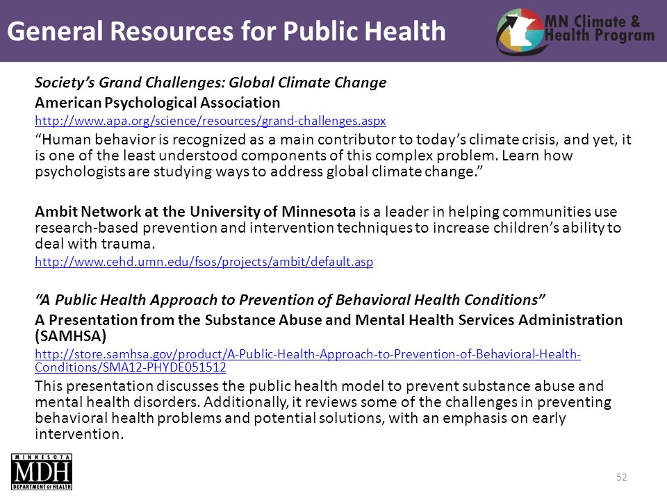 Societys Grand Challenges: Global Climate Change American Psychological Association http://www.apa.org/science/resources/grand-challenges.aspx Human behavior is recognized as a main contributor to todays climate crisis, and yet, it is one of the least understood components of this complex problem.