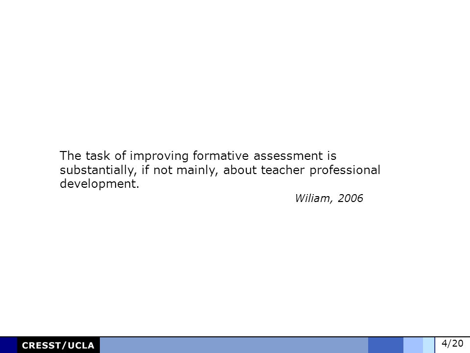4/20 The task of improving formative assessment is substantially, if not mainly, about teacher professional development.