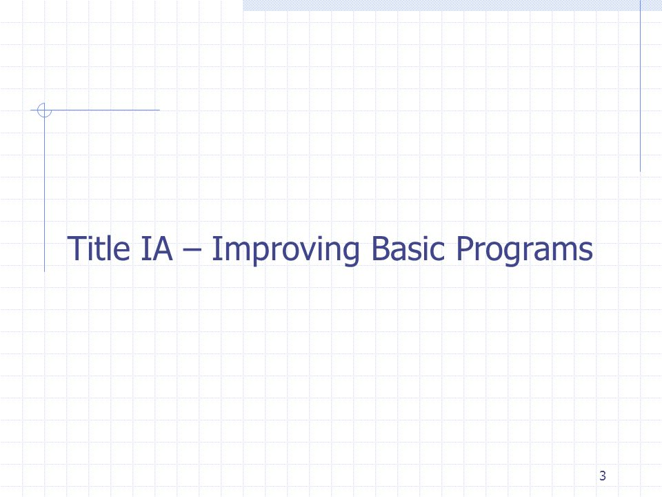 3 Title IA – Improving Basic Programs