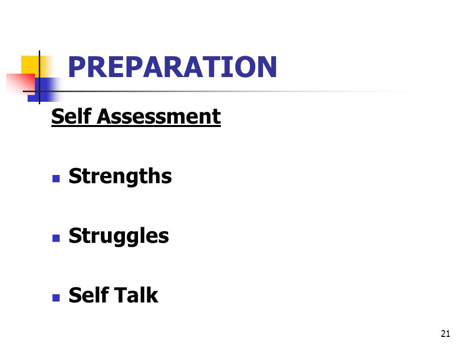 21 PREPARATION Self Assessment Strengths Struggles Self Talk