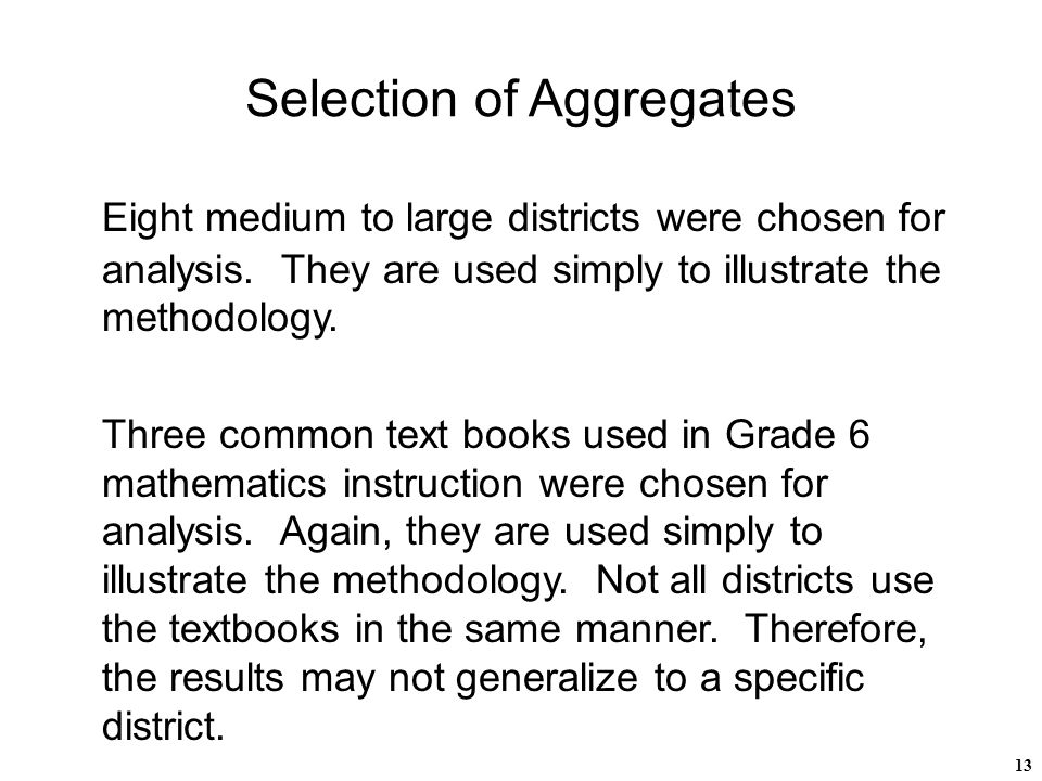13 Selection of Aggregates Eight medium to large districts were chosen for analysis. They are used simply to illustrate the methodology. Three common