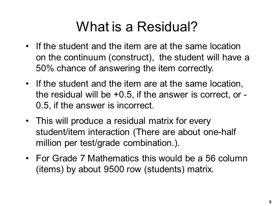 8 What is a Residual.