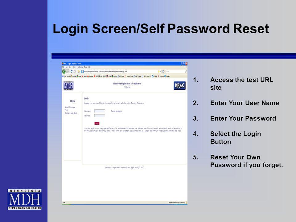 Login Screen/Self Password Reset 1. Access the test URL site 2.
