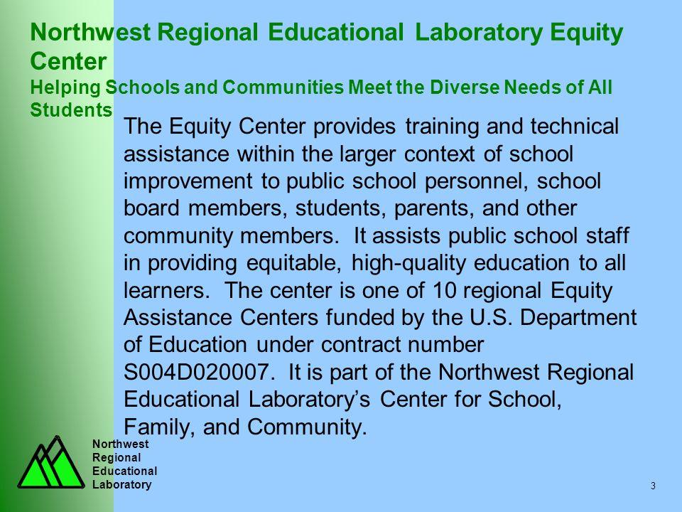 Northwest Regional Educational Laboratory 3 Northwest Regional Educational Laboratory Equity Center Helping Schools and Communities Meet the Diverse N