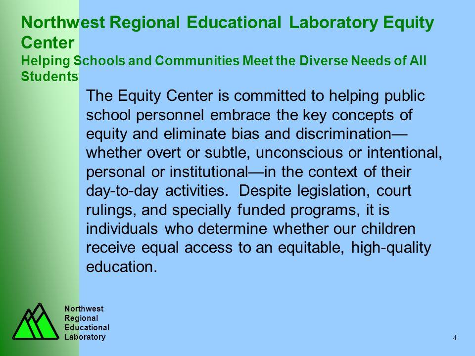 Northwest Regional Educational Laboratory 4 Northwest Regional Educational Laboratory Equity Center Helping Schools and Communities Meet the Diverse N
