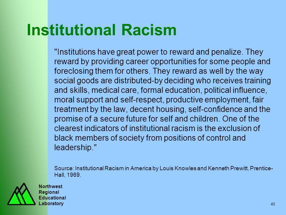 Northwest Regional Educational Laboratory 40 Institutional Racism