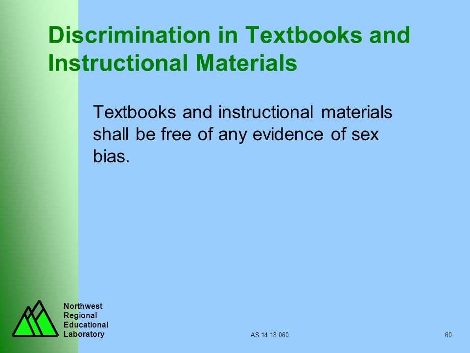 Northwest Regional Educational Laboratory AS 14.18.06060 Discrimination in Textbooks and Instructional Materials Textbooks and instructional materials