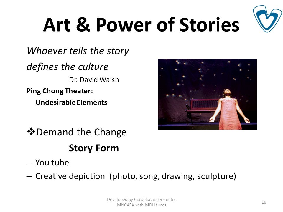 Art & Power of Stories Whoever tells the story defines the culture Dr.