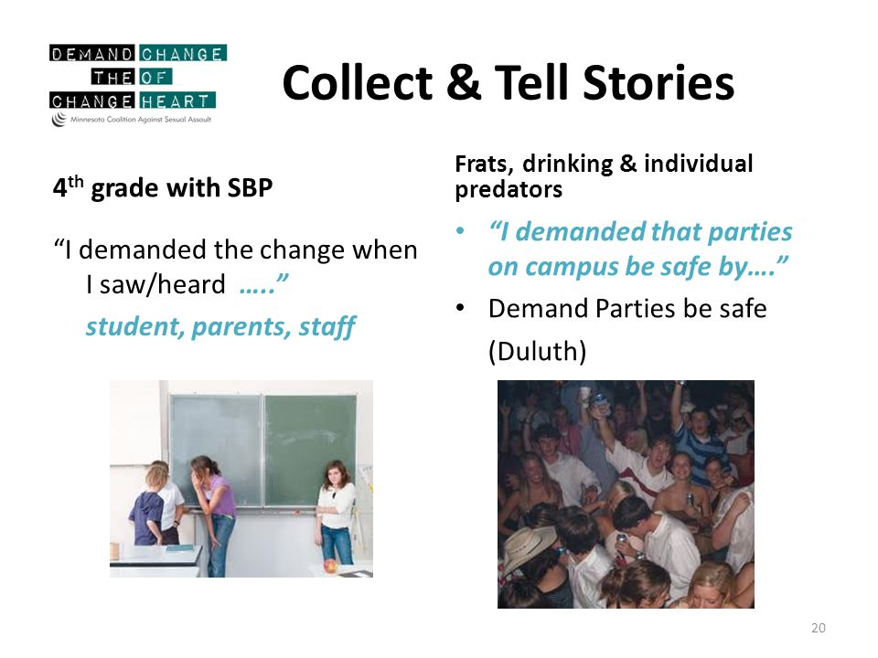 Collect & Tell Stories 4 th grade with SBP I demanded the change when I saw/heard …..