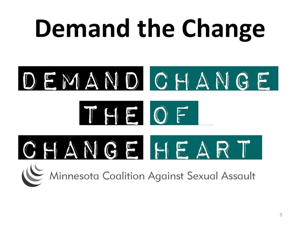 What else can we do to help you to demand the change.