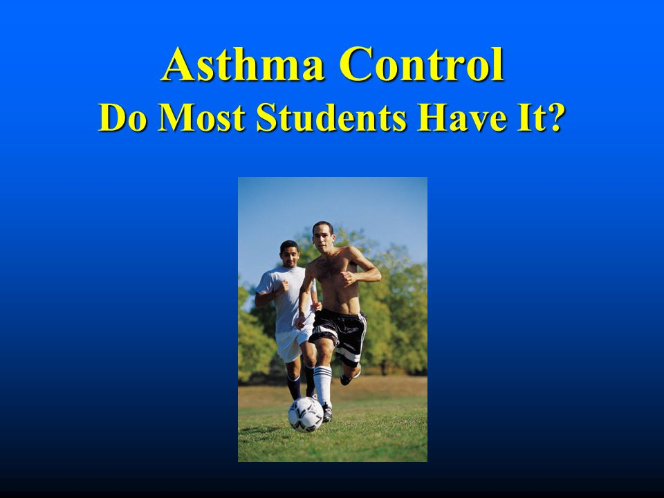 Written Asthma Action Plans Developed by the health care provider for each individual child with asthma Developed by the health care provider for each individual child with asthma Medications are determined by asthma severity level Medications are determined by asthma severity level Based on symptoms and peak flow rates Based on symptoms and peak flow rates Lists daily & rescue medications Lists daily & rescue medications Symptom management and emergency plan Symptom management and emergency plan Copies to be shared by clinic, family and school Copies to be shared by clinic, family and school