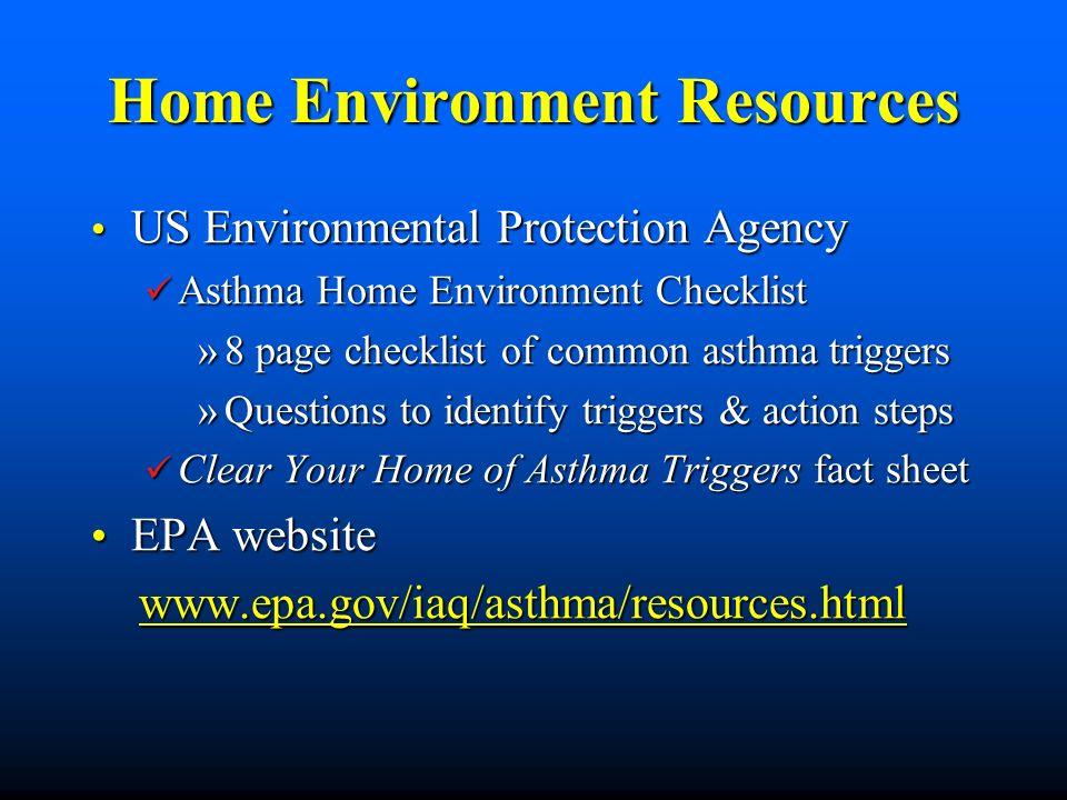 Home Environment Resources US Environmental Protection Agency US Environmental Protection Agency Asthma Home Environment Checklist Asthma Home Environ