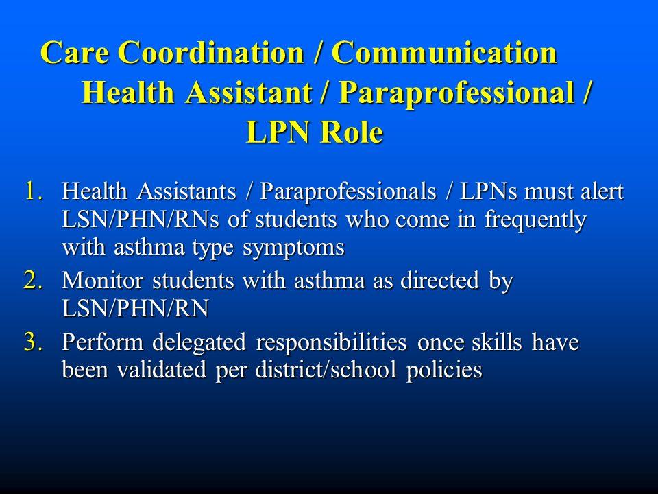 Care Coordination / Communication Health Assistant / Paraprofessional / LPN Role Care Coordination / Communication Health Assistant / Paraprofessional