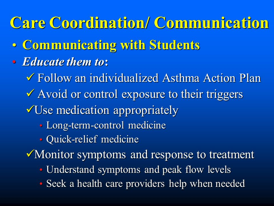Care Coordination/ Communication Communicating with Students Communicating with Students Educate them to: Educate them to: Follow an individualized As