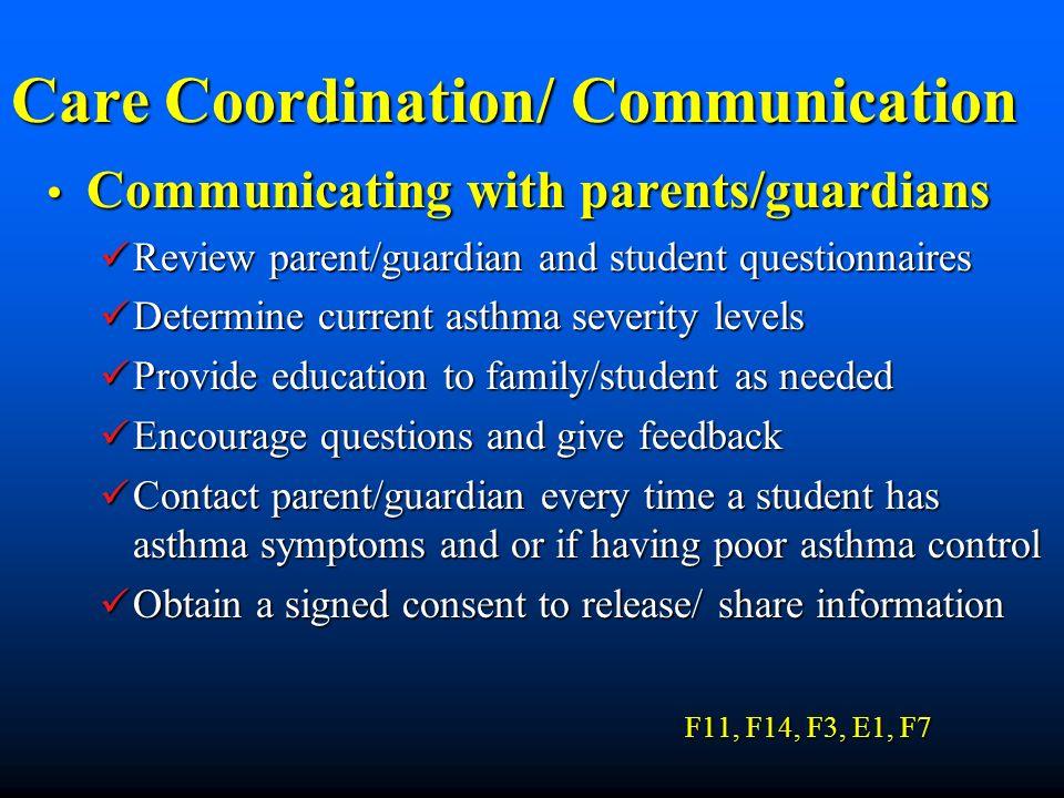Care Coordination/ Communication Communicating with parents/guardians Communicating with parents/guardians Review parent/guardian and student question