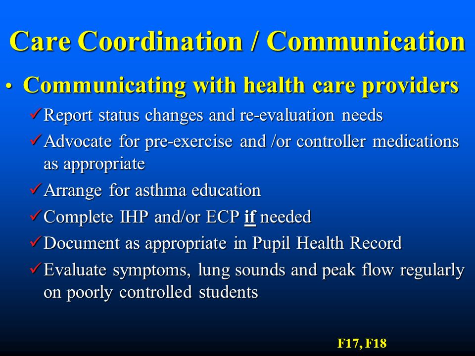 Care Coordination / Communication Communicating with health care providers Communicating with health care providers Report status changes and re-evalu