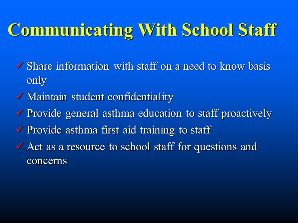 Communicating With School Staff Share information with staff on a need to know basis only Share information with staff on a need to know basis only Ma