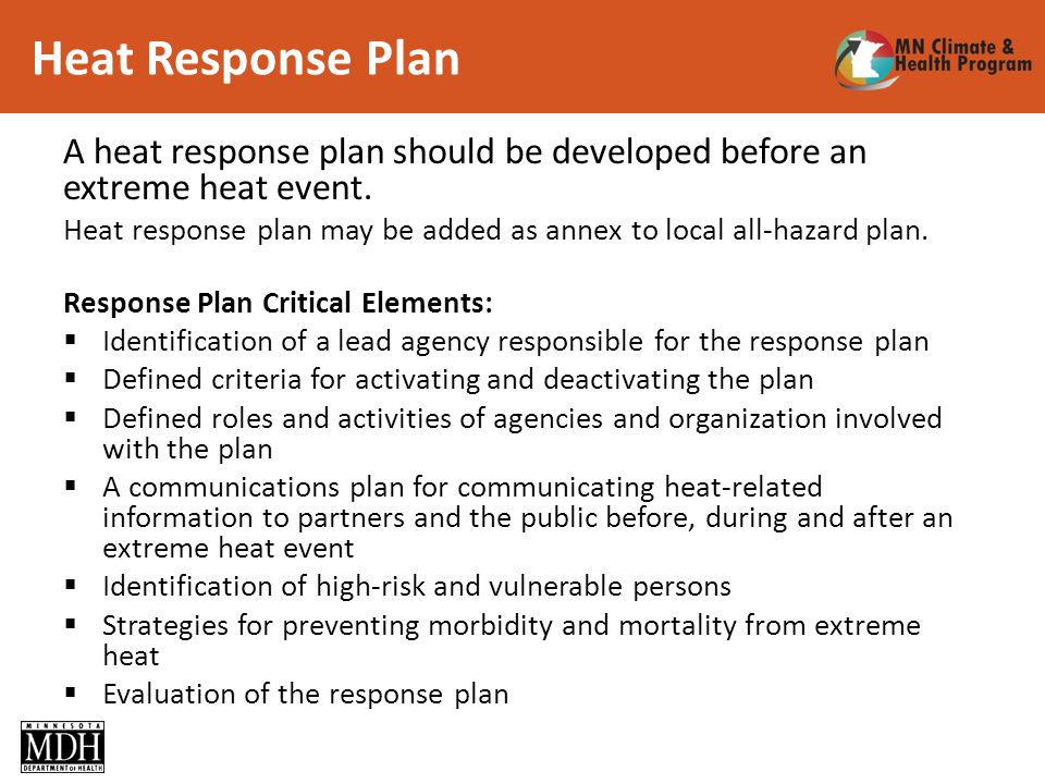 Heat Response Plan A heat response plan should be developed before an extreme heat event.