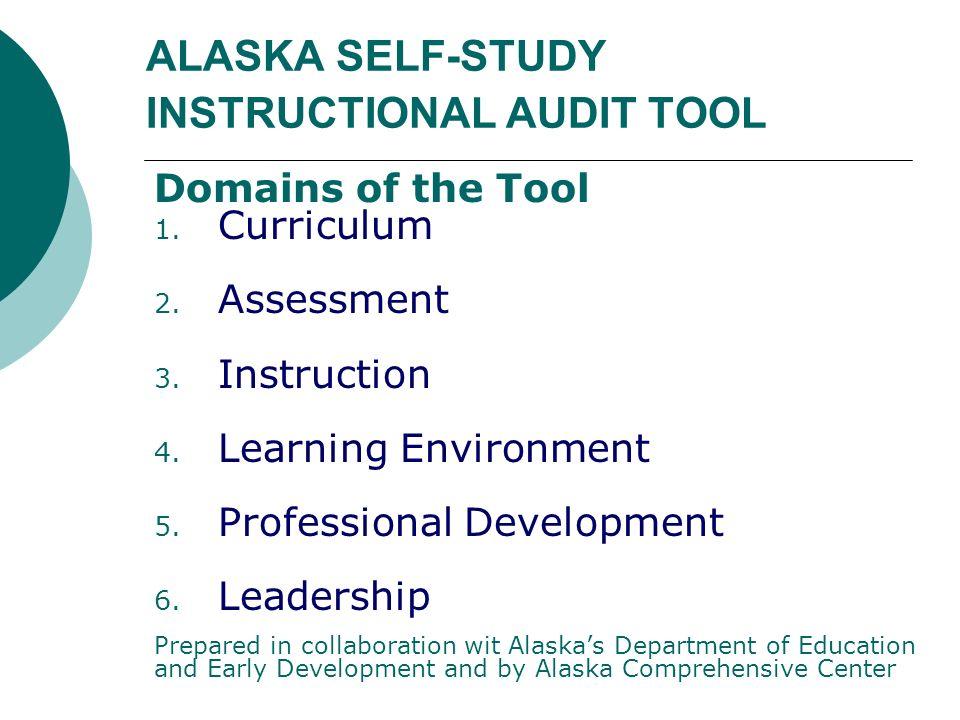 ALASKA SELF-STUDY INSTRUCTIONAL AUDIT TOOL Domains of the Tool 1.