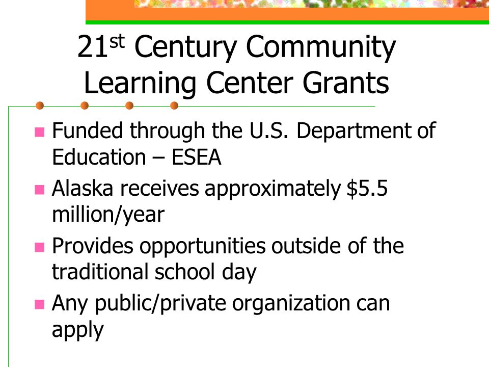 21 st Century Community Learning Center Grants Funded through the U.S.