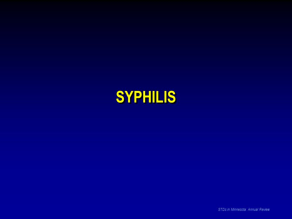 SYPHILIS STDs in Minnesota: Annual Review