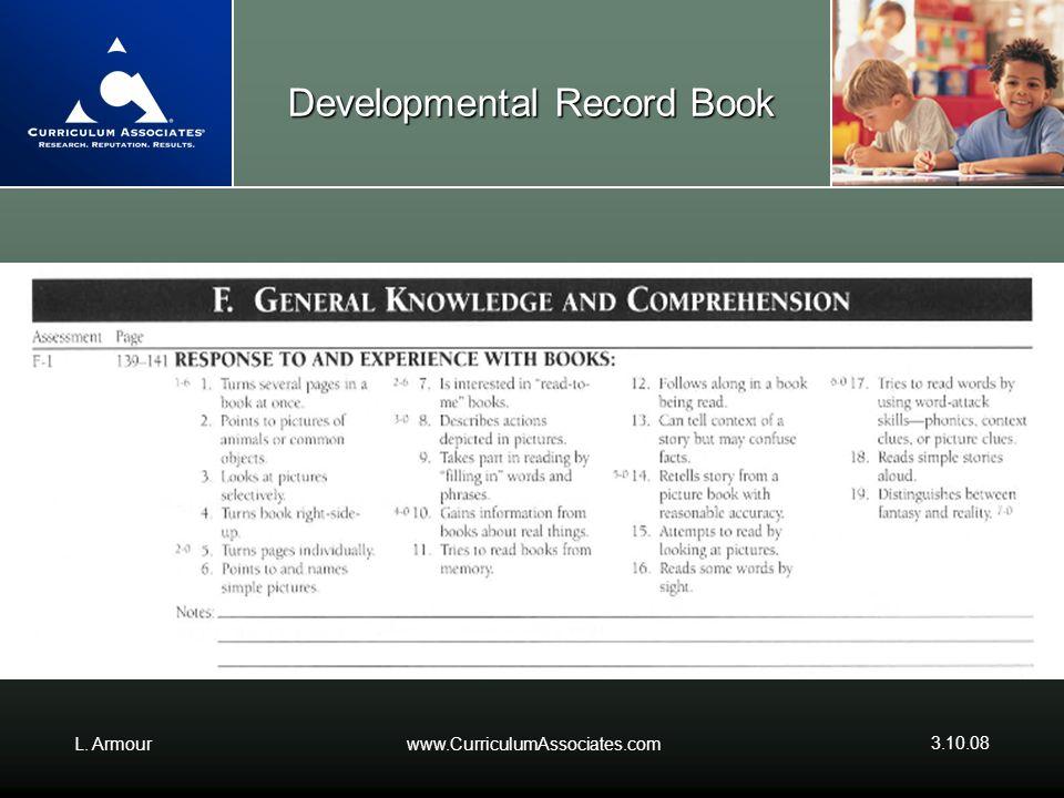 L. Armourwww.CurriculumAssociates.com 3.10.08 Developmental Record Book