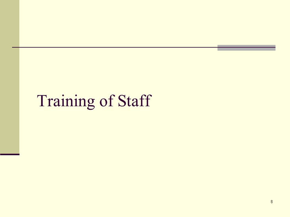 8 Training of Staff