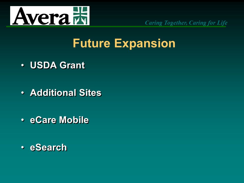 Caring Together, Caring for Life Future Expansion USDA Grant Additional Sites eCare Mobile eSearch USDA Grant Additional Sites eCare Mobile eSearch