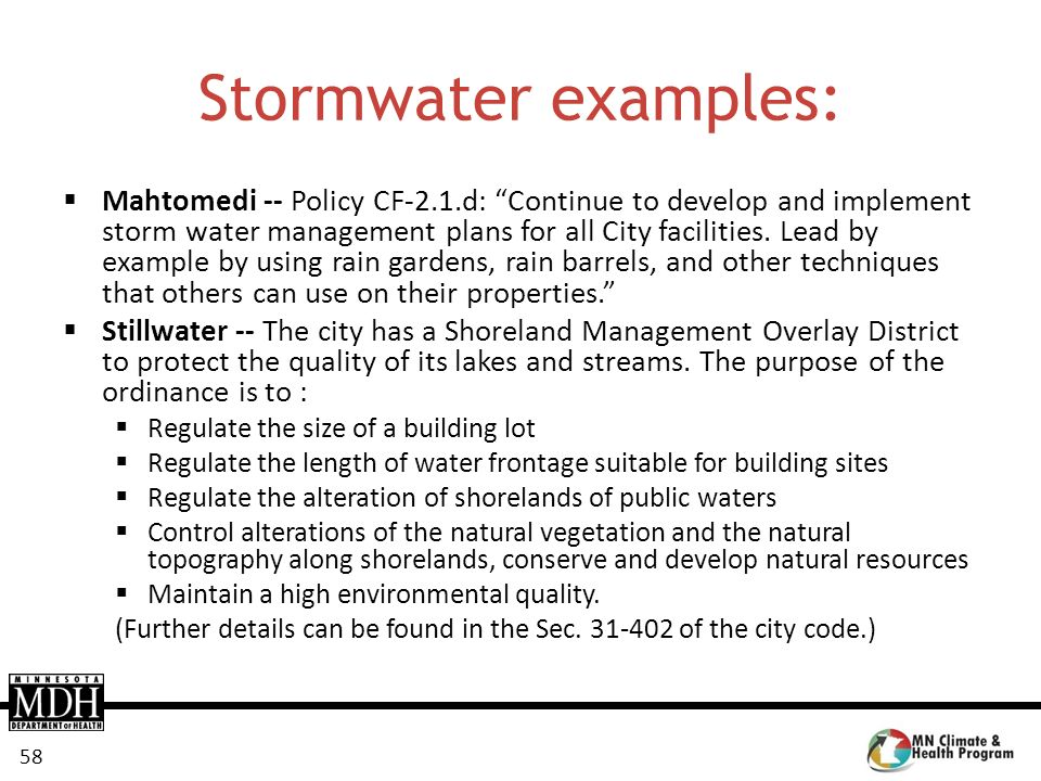 58 Stormwater examples: Mahtomedi -- Policy CF-2.1.d: Continue to develop and implement storm water management plans for all City facilities. Lead by