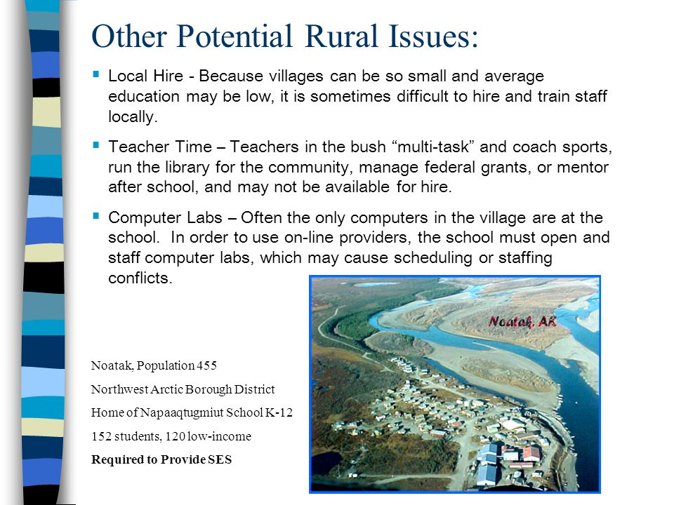 Other Potential Rural Issues: Local Hire - Because villages can be so small and average education may be low, it is sometimes difficult to hire and tr
