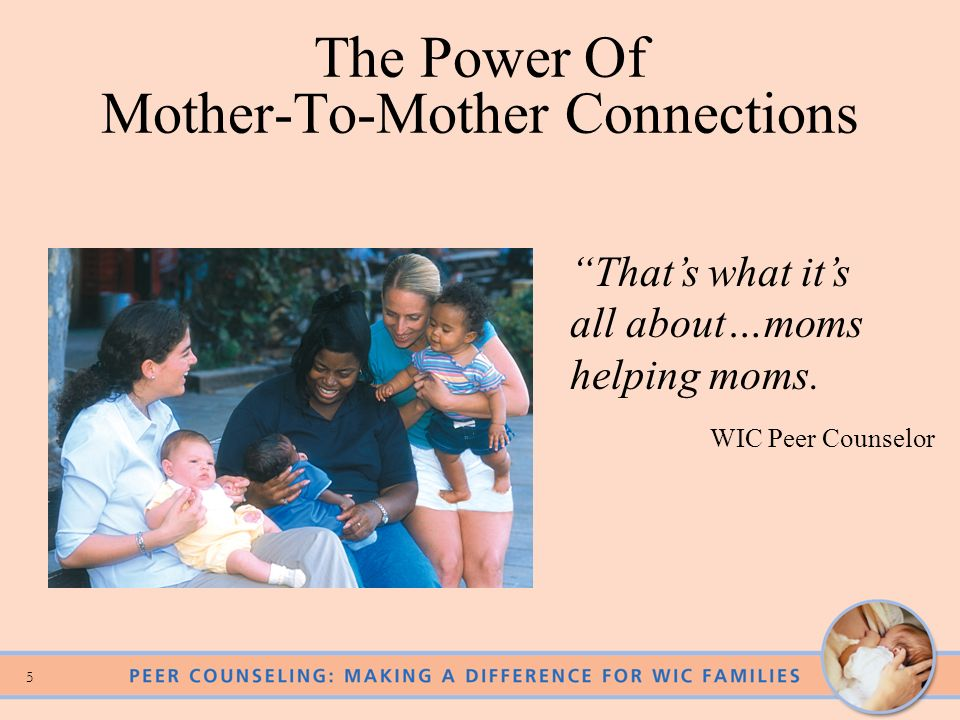 15 How You Can Support Peer Counselors Tell her shes a valued member of the WIC team.