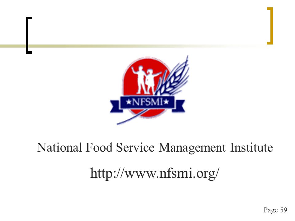 Page 59 National Food Service Management Institute http://www.nfsmi.org/