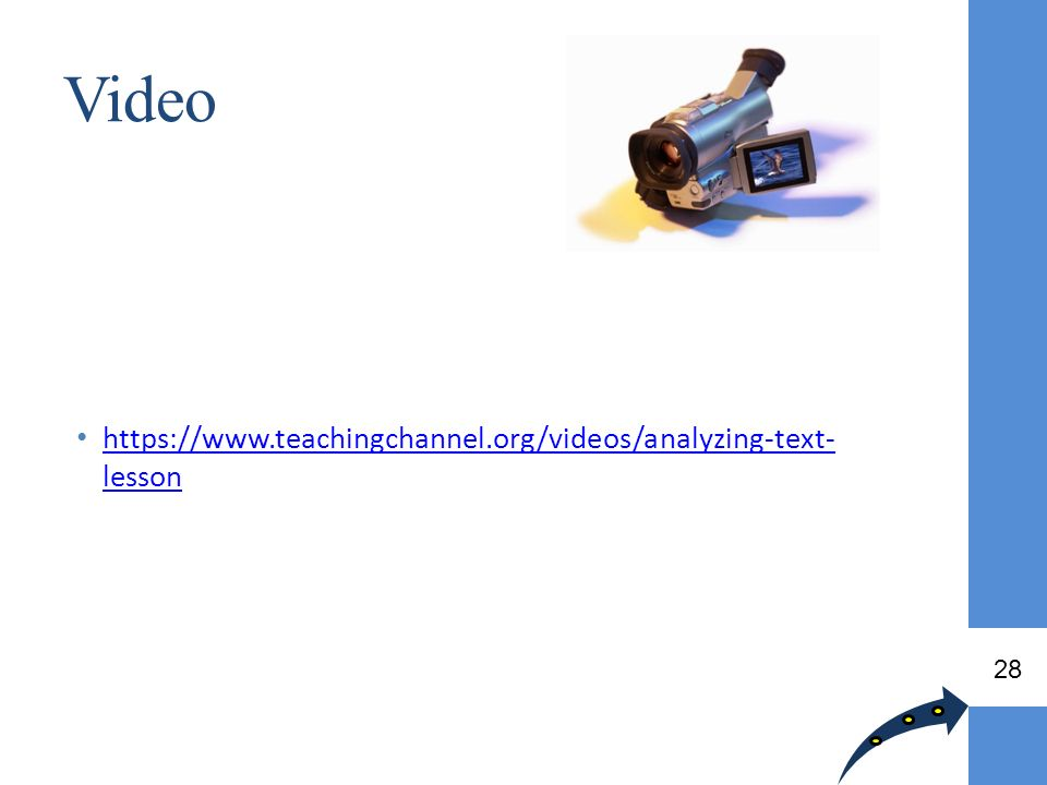 Video https://www.teachingchannel.org/videos/analyzing-text- lesson https://www.teachingchannel.org/videos/analyzing-text- lesson 28