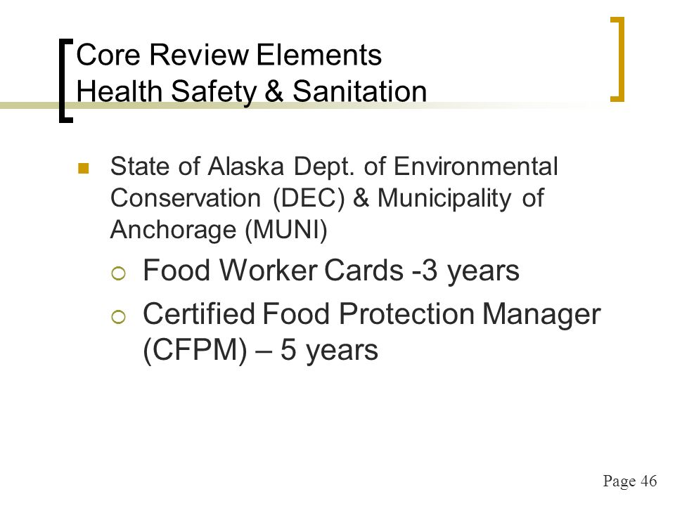 Page 46 Core Review Elements Health Safety & Sanitation State of Alaska Dept.