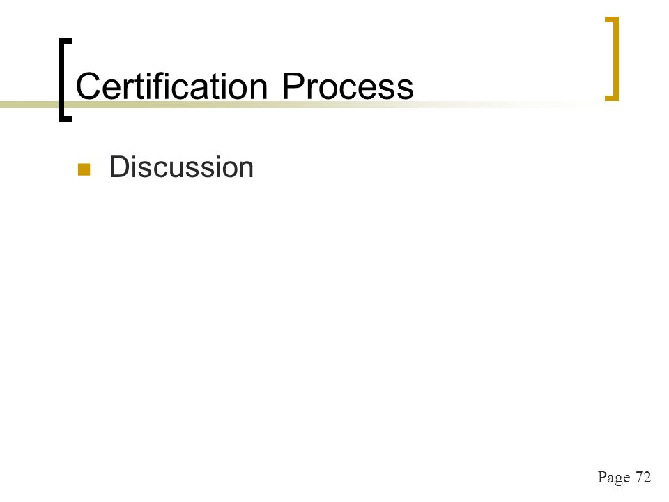 Page 72 Certification Process Discussion