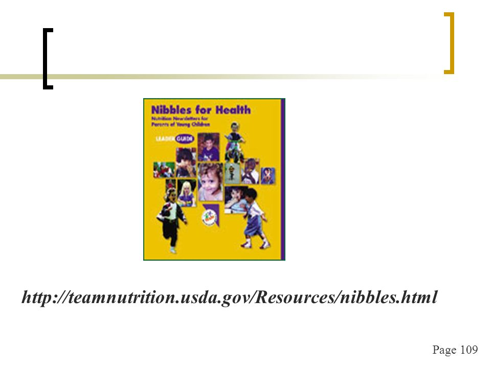 Page 109 http://teamnutrition.usda.gov/Resources/nibbles.html