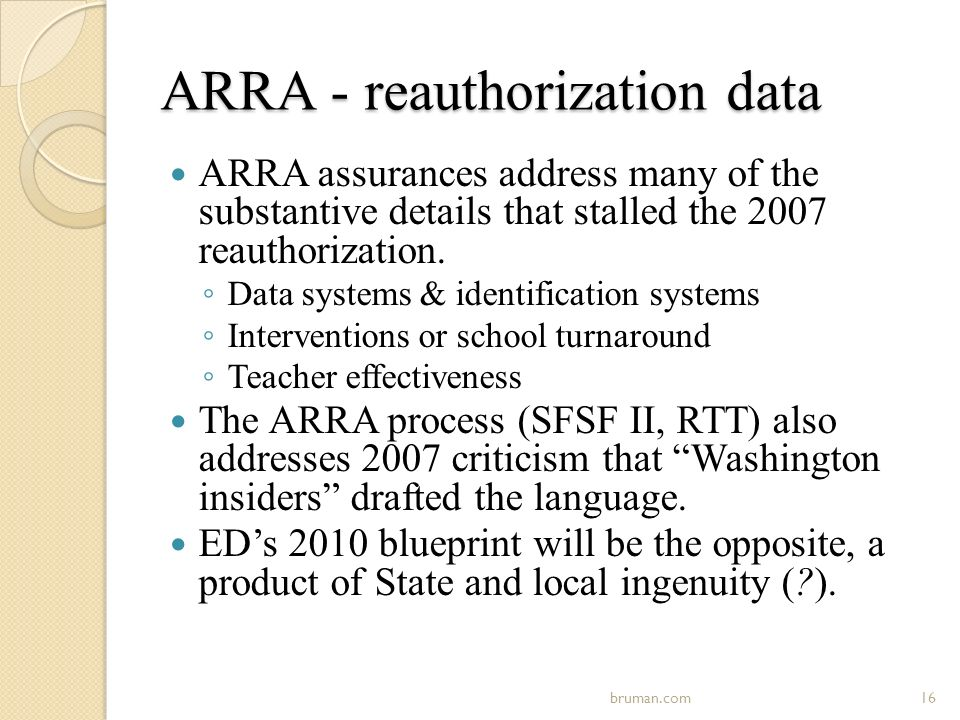 ARRA - reauthorization data ARRA assurances address many of the substantive details that stalled the 2007 reauthorization.