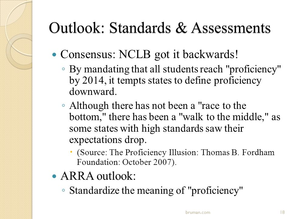 Outlook: Standards & Assessments Consensus: NCLB got it backwards.
