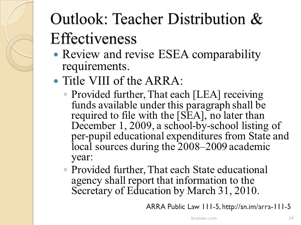 Outlook: Teacher Distribution & Effectiveness Review and revise ESEA comparability requirements.