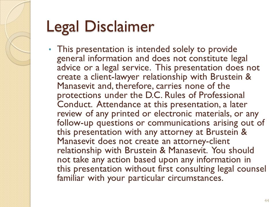 Legal Disclaimer This presentation is intended solely to provide general information and does not constitute legal advice or a legal service.