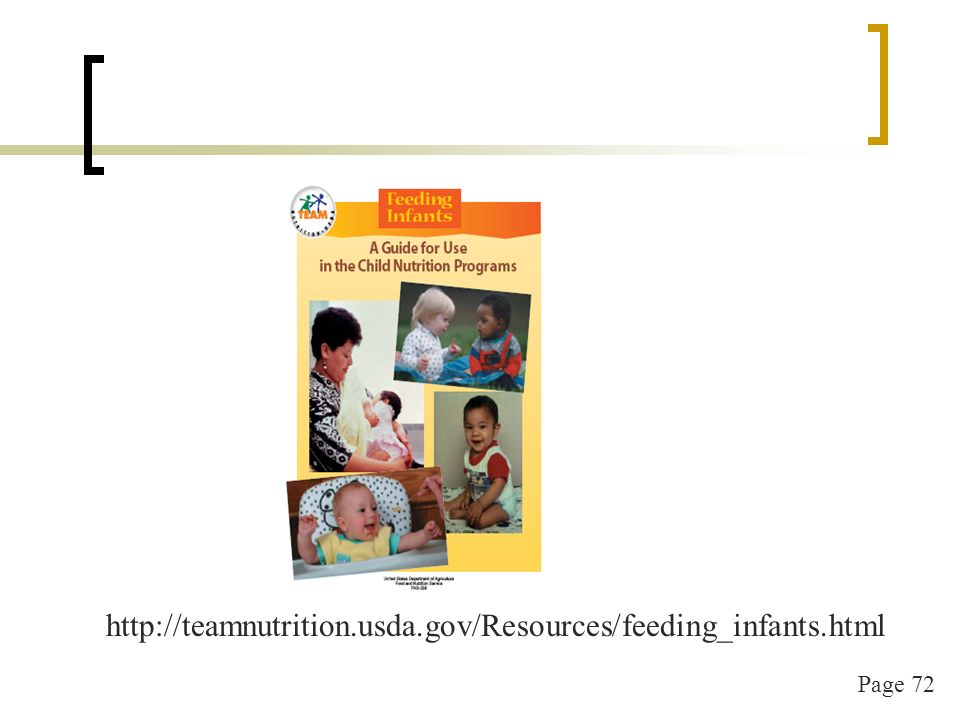 Page 72 http://teamnutrition.usda.gov/Resources/feeding_infants.html