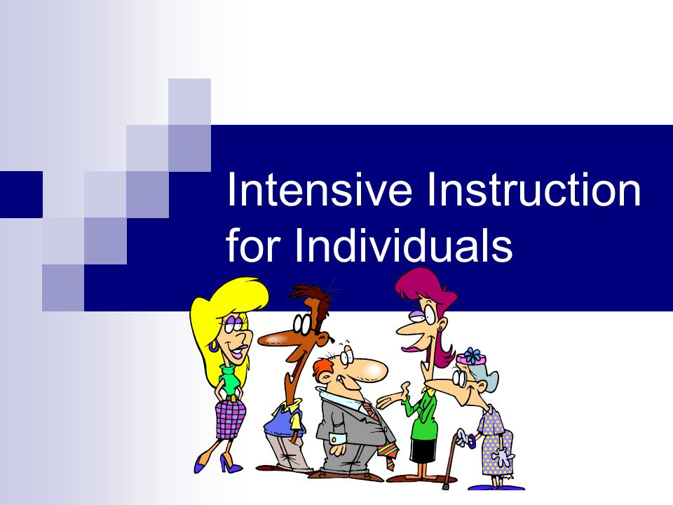 Intensive Instruction for Individuals