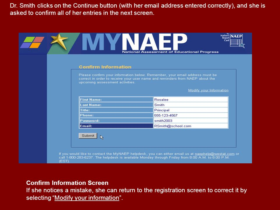 Dr. Smith clicks on the Continue button (with her email address entered correctly), and she is asked to confirm all of her entries in the next screen.